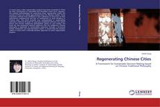 Bookcover of Regenerating Chinese Cities