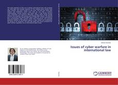 Bookcover of Issues of cyber warfare in international law