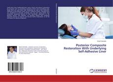 Couverture de Posterior Composite Restoration With Underlying Self-Adhesive Liner