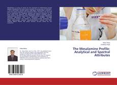 Copertina di The Mesalamine Profile:  Analytical and Spectral Attributes