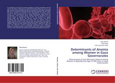 Bookcover of Determinants of Anemia among Women in Gaza Governorates