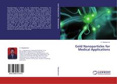 Bookcover of Gold Nanoparticles for Medical Applications