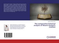 Bookcover of The comparative historical analysis of Nizami Ganjavi's creation