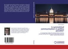 Is symmetrical communication in politics possible? kitap kapağı