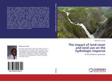 Bookcover of The impact of land cover and land use on the hydrologic response
