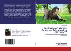 Bookcover of Construction of Women, Gender and Education in a Kenyan MVP