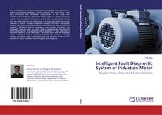 Bookcover of Intelligent Fault Diagnostic System of Induction Motor