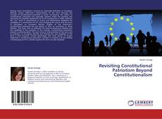 Bookcover of Revisiting Constitutional Patriotism Beyond Constitutionalism
