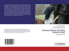 Bookcover of X-Smart Science (3) (Dog friend or foe)