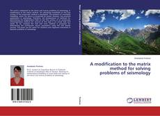 Copertina di A modification to the matrix method for solving problems of seismology