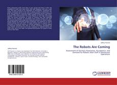 Bookcover of The Robots Are Coming