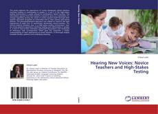 Bookcover of Hearing New Voices: Novice Teachers and High-Stakes Testing