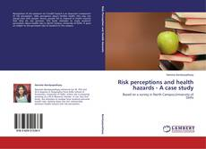 Bookcover of Risk perceptions and health hazards - A case study
