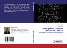 Bookcover of Triune  general  theory of  differential  calculus