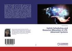Uplink Scheduling and Resource Allocation in LTE-Advanced Systems的封面