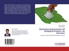 Bookcover of Marketing Authorization Of Biological Product: An Overview