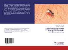 Bookcover of Apply Insecticide for Mosquito Control