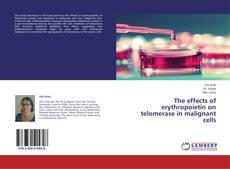 Bookcover of The effects of erythropoietin on telomerase in malignant cells