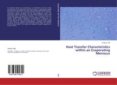 Bookcover of Heat Transfer Characteristics within an Evaporating Meniscus