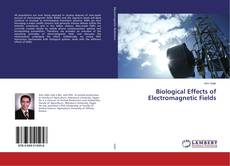 Bookcover of Biological Effects of Electromagnetic Fields