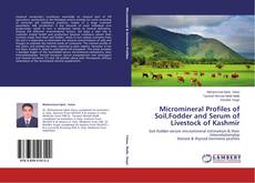 Couverture de Micromineral Profiles of Soil,Fodder and Serum of Livestock of Kashmir