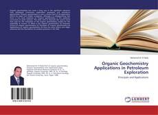 Organic Geochemistry Applications in Petroleum Exploration kitap kapağı
