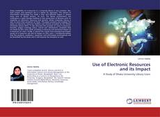 Bookcover of Use of Electronic Resources and its Impact
