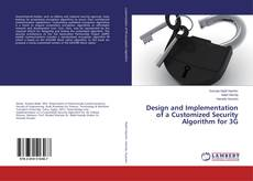 Bookcover of Design and Implementation of a Customized Security Algorithm for 3G