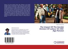 Borítókép a  The Impact Of The Gender Division Of Labour On Old-Age Pension - hoz