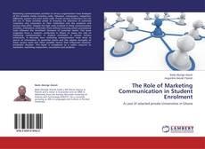 Couverture de The Role of Marketing Communication in Student Enrolment