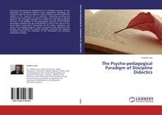 Bookcover of The Psycho-pedagogical Paradigm of Discipline Didactics