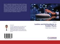 Bookcover of Lectins and Antioxidants in Fodder Plants