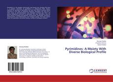 Bookcover of Pyrimidines- A Moiety With Diverse Biological Profile
