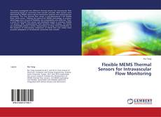 Portada del libro de Flexible MEMS Thermal Sensors for Intravascular Flow Monitoring