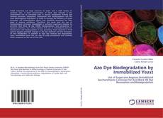 Bookcover of Azo Dye Biodegradation by Immobilized Yeast
