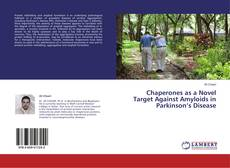 Bookcover of Chaperones as a Novel Target Against Amyloids in Parkinson's Disease