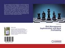 Borítókép a  Risk Management Sophistication and Bank Profitability - hoz