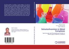 Bookcover of Solvatochromism in Metal Complexes