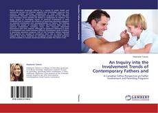 Bookcover of An Inquiry into the Involvement Trends of Contemporary Fathers and