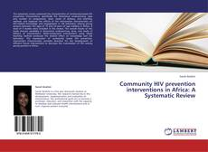 Community HIV prevention interventions in Africa: A Systematic Review kitap kapağı