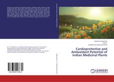 Copertina di Cardioprotective and Antioxidant Potential of Indian Medicinal Plants
