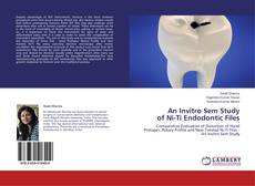 Bookcover of An Invitro Sem Study of Ni-Ti Endodontic Files