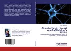 Aluminium toxicity in a rat model of Alzheimer's disease kitap kapağı