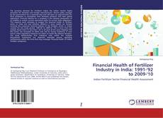 Financial Health of Fertilizer Industry in India: 1991-'92 to 2009-'10的封面