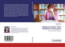 Couverture de Adolescent Girls: Their Problems & Education