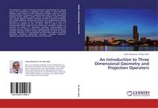 Copertina di An Introduction to Three Dimensional Geometry and Projection Operators