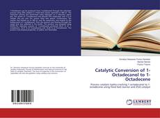 Portada del libro de Catalytic Conversion of 1-Octadecanol to 1-Octadecene