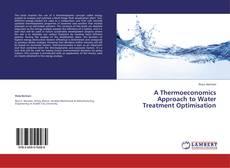 Couverture de A Thermoeconomics Approach to Water Treatment Optimisation