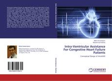 Bookcover of Intra-Ventricular Assistance For Congestive Heart Failure Patients