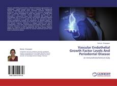 Bookcover of Vascular Endothelial Growth Factor Levels And Periodontal Disease